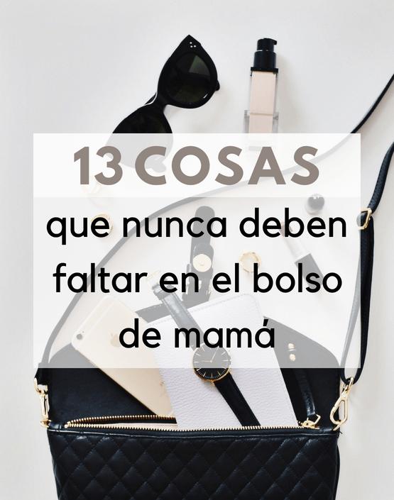 13 cosas que nunca deben de faltar en el bolso de mamá