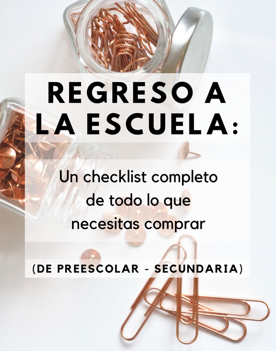 REGRESO A LA ESCUELA: Un checklist completo de todo lo que necesitas comprar (de preescolar – secundaria)